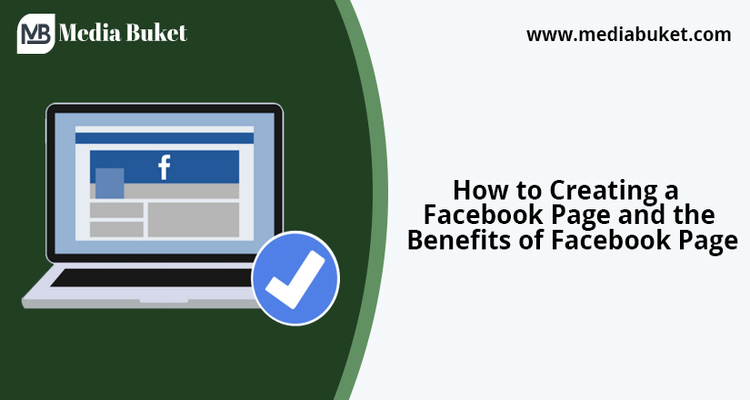 How to Creating a Facebook Page and the Benefits of Facebook Page