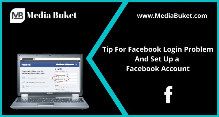 Tips for Facebook Login Problem and Set Up a Facebook Account