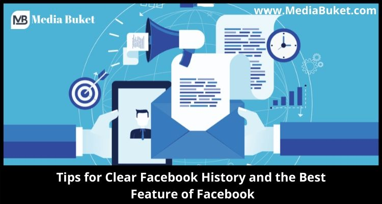 Tips for to Clear Facebook Search History and the Best Features of Facebook