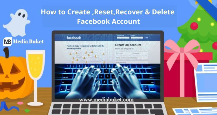 How-to-Create,-Reset,-Recover-&-Delete-Facebook-Account1